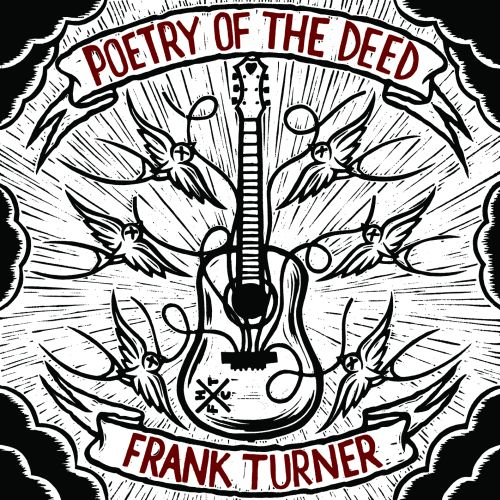 FRANK TURNER - Poetry Of The Deed (Xtra Miles/Epitaph 2009.)
