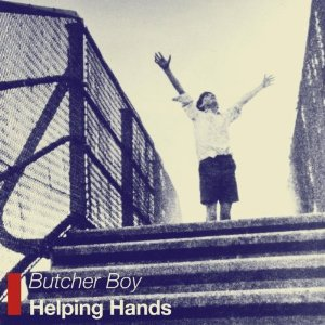 BUTCHER BOY - Helping Hands (Damaged Goods 2011.)