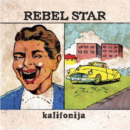 REBEL STAR - Kalifonija (Odličan hrčak/Label Star 2009.)