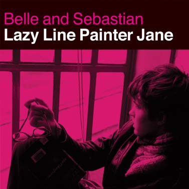 BELLE AND SEBASTIAN - Lazy Line Painter Jane EP vs This Is Just A Modern Rock Song EP (Jeepster, 1997/1998)