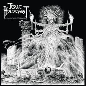 toxic_holocaust_conjure_and_command