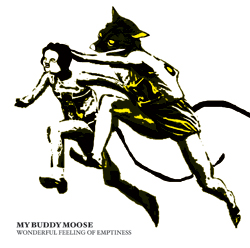 MY BUDDY MOOSE - Wonderful Feeling Of Emptiness (Dancing Bear 2010.)