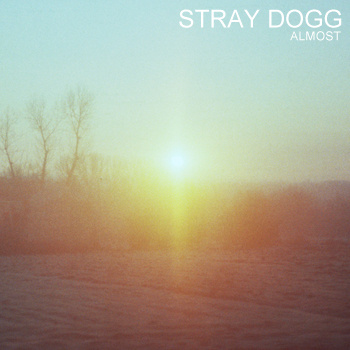 STRAY DOGG - Almost (Selfreleased 2011.)