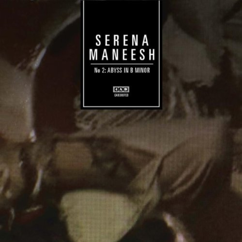 SERENA-MANEESH - No.2: Abyss In B-Minor (4AD 2010.)