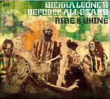 SIERRA LEONE'S REFUGEE ALL STARS - Rise And Shine (Cambacha 2010.)