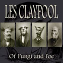 LES CLAYPOOL - Of Fungi And Foe (Prawn Song 2009.)