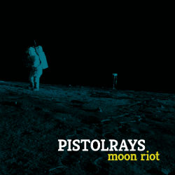 PISTOLRAYS - Moon Riot EP (Selfreleased 2012.)