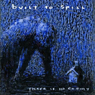 BUILT TO SPILL - There Is No Enemy (Warner 2009.)