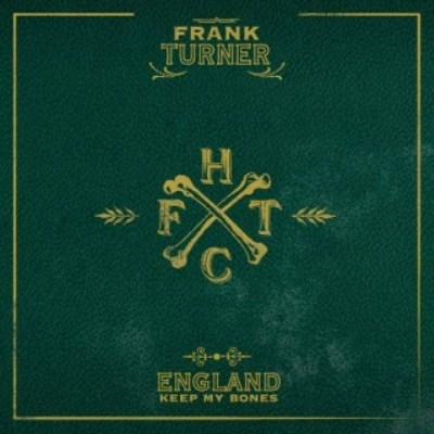 FRANK TURNER - England Keep My Bones (Epitaph 2011.)