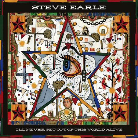 steve-earle-ill-never-get-out-of-this-world-alive