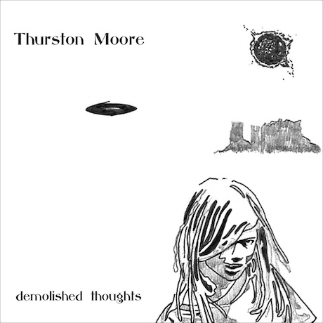 THURSTON MOORE - Demolished Thoughts (Matador 2011)